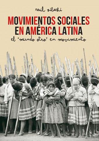 En Amérique latine, un nouveau cycle de luttes pour les mouvements sociaux/ Movimientos sociales en América Latina, un nuevo ciclo de luchas (Entretien avec Raúl Zibechi par Enric Llopis/ Rebelión/ Blog de C.Marchais)