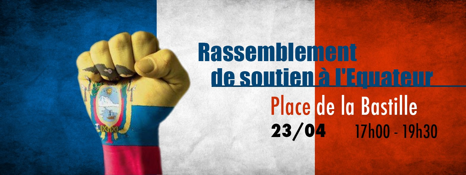 Rassemblement de solidarité avec le peuple équatorien samedi 23 avril à 17h Place de la Bastille