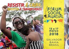 Forum Social Mondial de Salvador de Bahia  (12/17 Mars 2018) : quelques premières leçons (analyse de Gus Massiah/ intercollnet)
