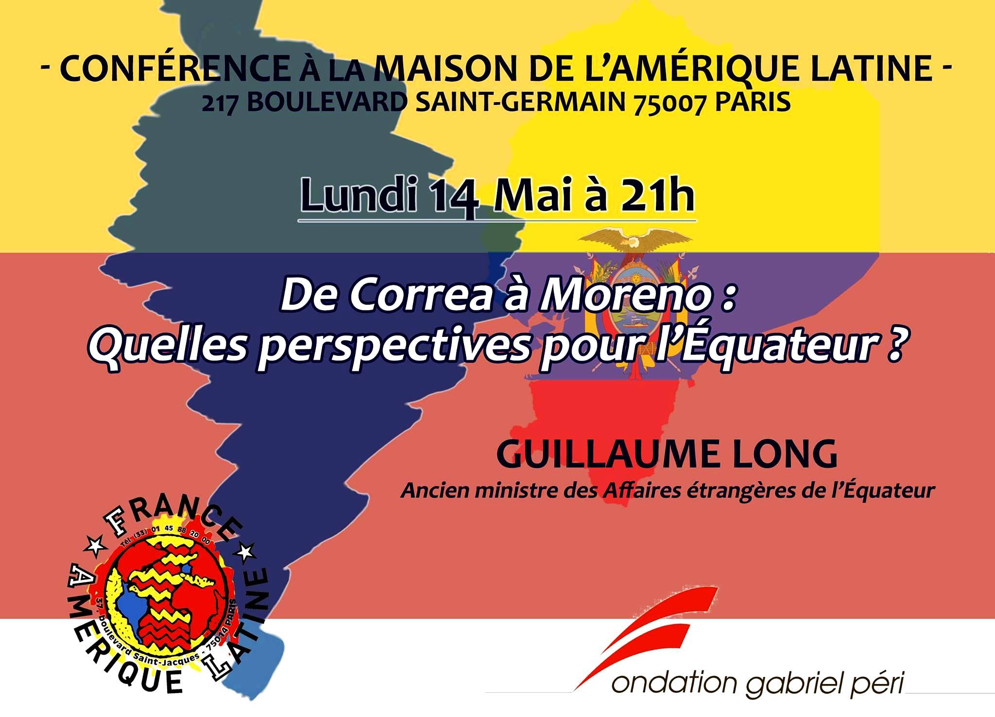 Conférence lundi 14 mai à 21h à la Maison de l'Amérique Latine. De Correa à Moreno: quelles perspectives pour l'Équateur?