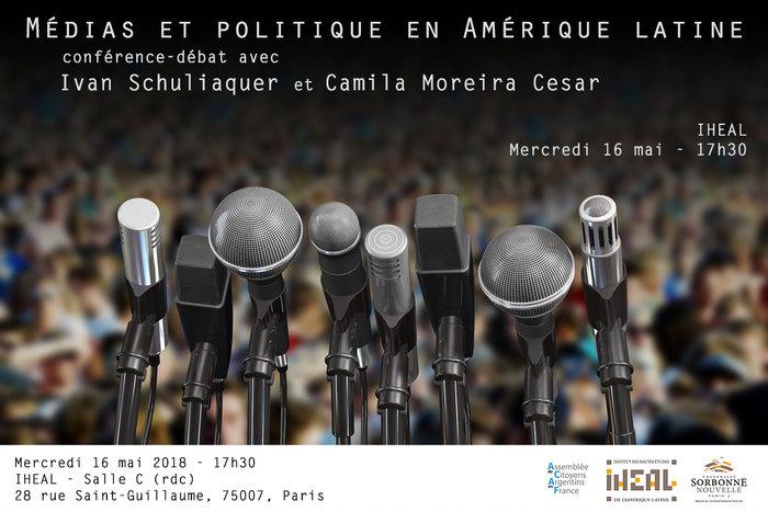 Médias et politique en Amérique latine Conférence – débat à l'IHEAL, 28, rue Saint-Guillaume, 75007, Paris, Mercredi 16 mai 2018 17h30