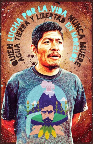 Un leader indigène et environnemental assassiné au Mexique. Asesinato de un lider indígena y ambientalista en México (Observatoire des Multinationales/Reporterre/ La Jornada)