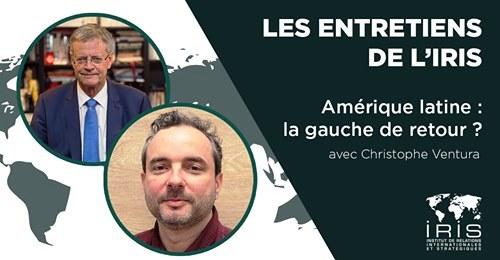"""Les entretiens de l'IRIS – """"Amérique latine : la gauche de retour ?"""" (entretien avec Christophe Ventura)"""