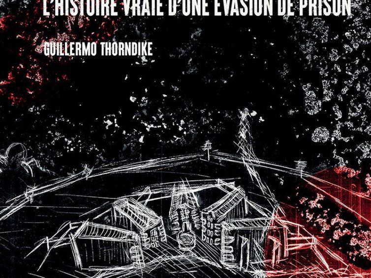 Le tunnel: l'histoire vraie d'une évasion de prison (Guillermo Thorndike / éditions Syllepse)