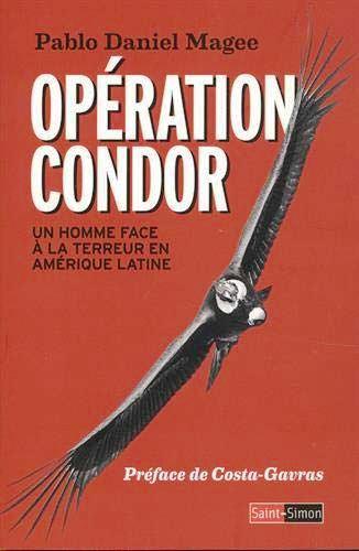 Opération Condor – Un homme face à la terreur en Amérique latine (Pablo Daniel Magee / Éditions Saint Simon)