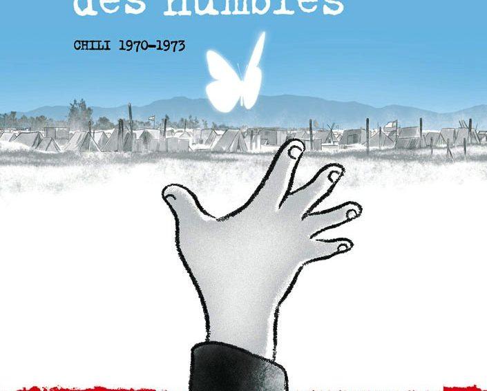 Le temps des humbles. Un roman graphique sur l'expérience de l'Unité populaire au Chili (1970-73). Juliette Keating, Désirée Frappier et Alain Frappier (Contretemps)