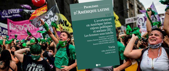 L'avortement en Amérique latine : les femmes sous tutelle (revue Problèmes de l'Amérique latine / Delphine Lacombe / Espaces Latinos)