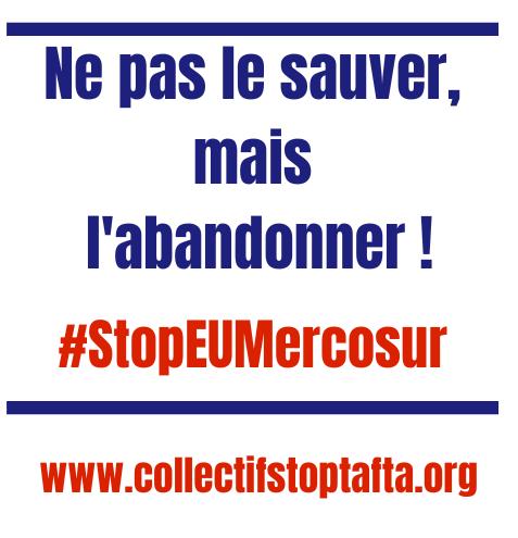Accord UE-Mercosur : il ne s'agit pas de le sauver, mais de l'abandonner ! (Communiqué de presse)