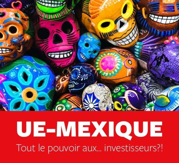 Accord UE-Mexique : toujours plus de marchés et de droits pour les entreprises multinationales (Collectif Stop Tafta)